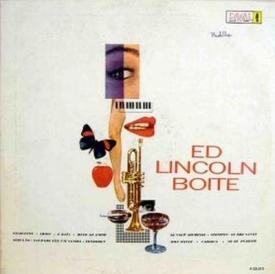 Ed Lincoln — Ed Lincoln Boite (a)