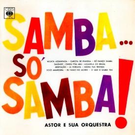 Astor Silva — Samba... Só Samba (a)