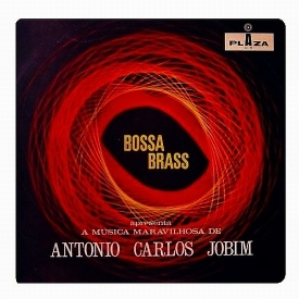 Bossa Brass — Bossa Brass Apresenta a Maravilhosa Música de Antônio Carlos Jobim