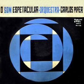 Carlos Piper — O Som Espetacular da Orquestra de Carlos Piper (a)