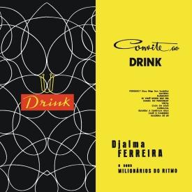 Djalma Ferreira & Seus Milionários do Ritmo, Luís Bandeira — Convite ao Drink (alternate)