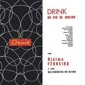 Djalma Ferreira & Seus Milionários do Ritmo, Miltinho — Drink no Rio de Janeiro (a)
