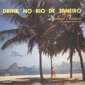 Djalma Ferreira & Seus Milionários do Ritmo, Miltinho — Drink no Rio de Janeiro