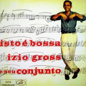 Izio Gross — Isto é Bossa (a)