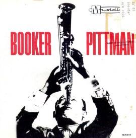 Booker Pittman — Booker Pittman + Sax Soprano = Sucesso (a)