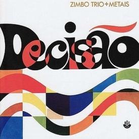 Zimbo Trio — Decisão – Zimbo Trio e Metais (a)