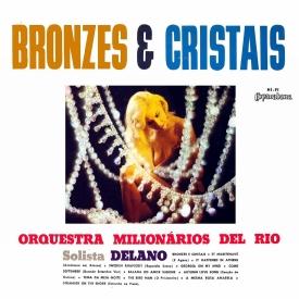 Orquestra Milionários del Rio, Delano — Bronzes & Cristais (a)
