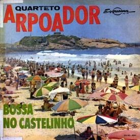 Quarteto Arpoador — Bossa No Castelinho (1)