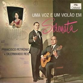Francisco Petrônio, Dilermando Reis — Uma Voz e um Violão em Serenata (a)