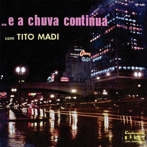 Tito Madi — E a Chuva Continua (a)