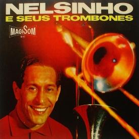 Nelsinho — Nelsinho e Seus Trombones (a)