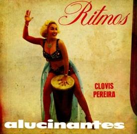 Clóvis Pereira — Ritmos Alucinantes
