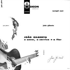 João Gilberto — O Amor, O Sorriso e a Flor (a)