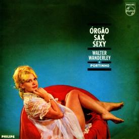 Walter Wanderley, Portinho — Órgão Sax Sexy (a)