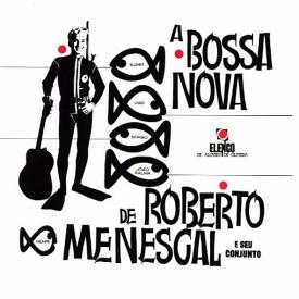 Roberto Menescal — A Bossa Nova de Roberto Menescal e Seu Conjunto