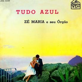 Zé Maria — Tudo Azul (reissue a)