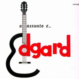 Edgard Gianullo — O Assunto é... Edgard (a)