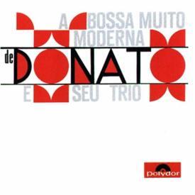 João Donato — A Bossa Muito Moderna de João Donato e Seu Trio