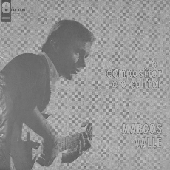 Marcos Valle — O Compositor e o Cantor (a)