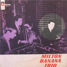 Milton Banana — Milton Banana Trio (1a)