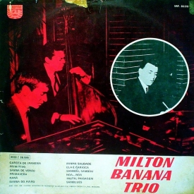 Milton Banana — Milton Banana Trio (2)