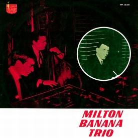 Milton Banana — Milton Banana Trio (3)