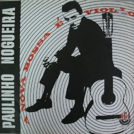 Paulinho Nogueira — A Nova Bossa é Violão (a)
