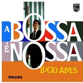 Lúcio Alves — A Bossa é Nossa (a)