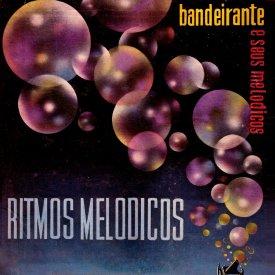 Bandeirante & Seus Melódicos — Rítmos Melódicos No. 2