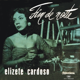 Elizete Cardoso — Fim de Noite (a)
