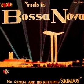 Mr. Samba & Seus Skindôs Rítmicos — This is Bossa Nova