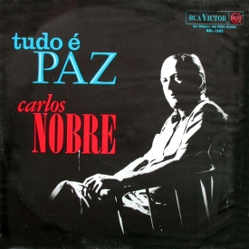 Carlos Nobre — Tudo é Paz (a)