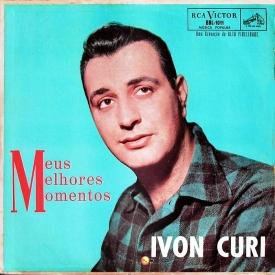 Ivon Curi — Meus Melhores Momentos (a)