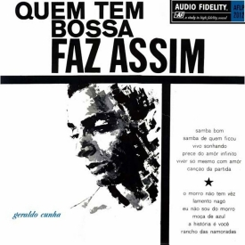 Geraldo Cunha - Quem Tem Bossa Faz Assim (1964) a