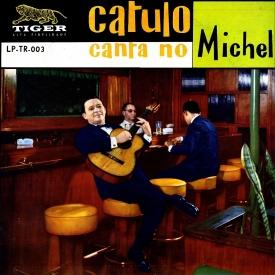 Catulo de Paula - Catulo Canta no Michel (1959) a