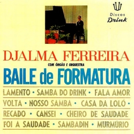 Djalma Ferreira - Baile de Formatura (1962) a