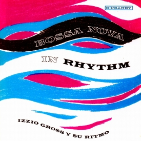 Izio Gross - Bossa Nova in Rhythm (c1963)