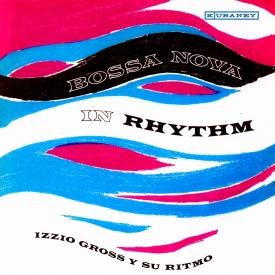Izio Gross - Bossa Nova in Rhythm (c1963)