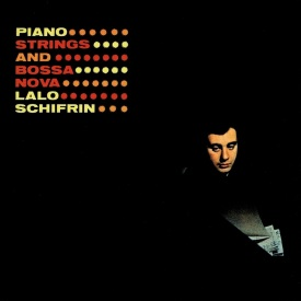 Lalo Schifrin - Piano, Strings and Bossa Nova (1962) a
