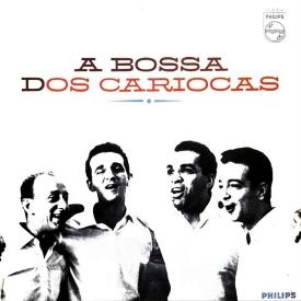 Os Cariocas - A Bossa dos Cariocas (1963)