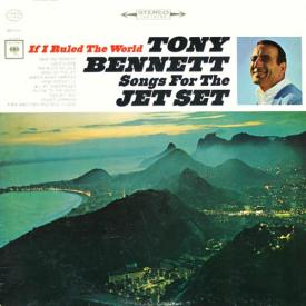 Tony Bennett - If I Ruled The World – Songs For The Jet Set (1965)