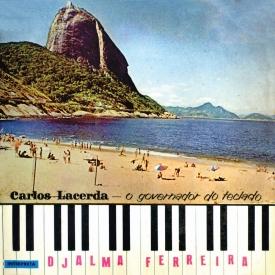 Carlos Lacerda - O Governador do Teclado Interpreta Djalma Ferreira (1961) b