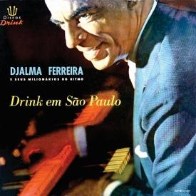 Djalma Ferreira - Drink em São Paulo (1960) a