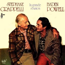 Baden Powell & Stephane Grappelli - La Grande Reunion (1974)