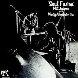 Milt Jackson & The Monty Alexander Trio - Soul Fusion (1977)