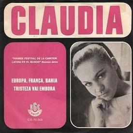 Claudia - Europa, França, Bahia b-w Tristeza Vai Embora (1969)