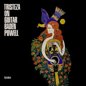 Baden Powell - Tristeza on Guitar (1966) a