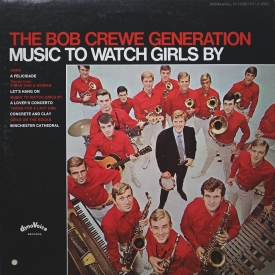 Bob Crewe Generation - Music to Watch Girls By (1967) a