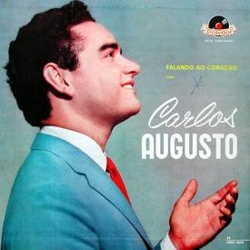 Carlos Augusto - Falando ao Coração (1959) a