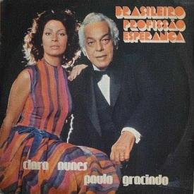 Clara Nunes & Paulo Gracindo - Brasileiro Profissão Esperança (1974) a